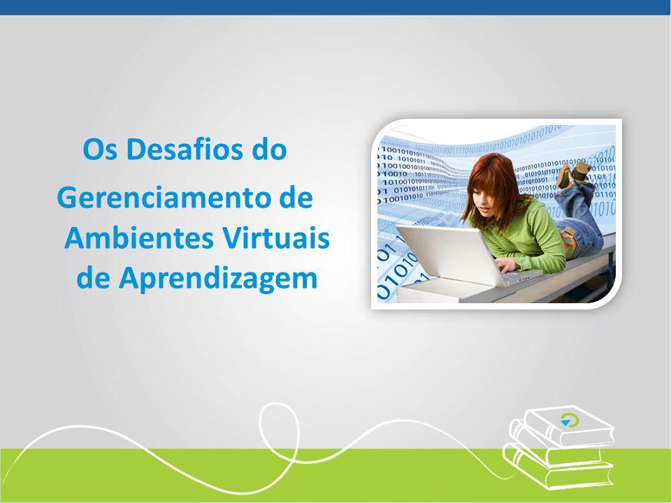 Os Desafios do Gerenciamento de Ambientes Virtuais de Aprendizagem