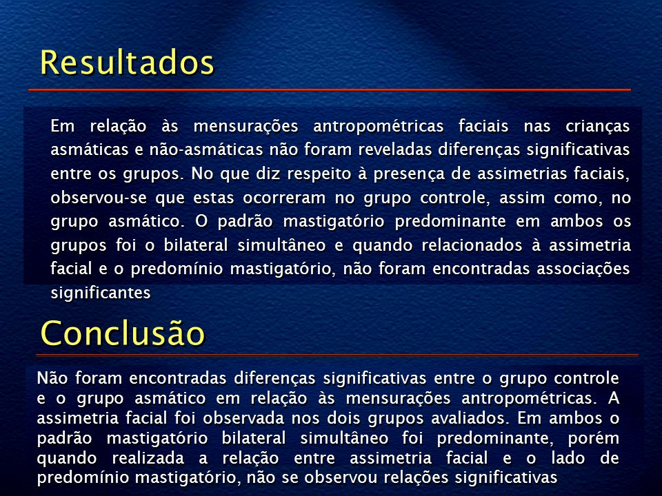 Em relação às mensurações antropométricas faciais nas crianças asmáticas e não-asmáticas não foram reveladas diferenças significativas entre os grupos