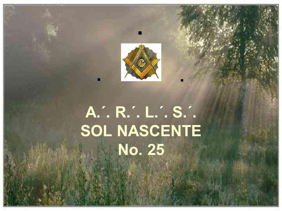 A.´. R.´. L.´. S.´. SOL NASCENTE No. 25...