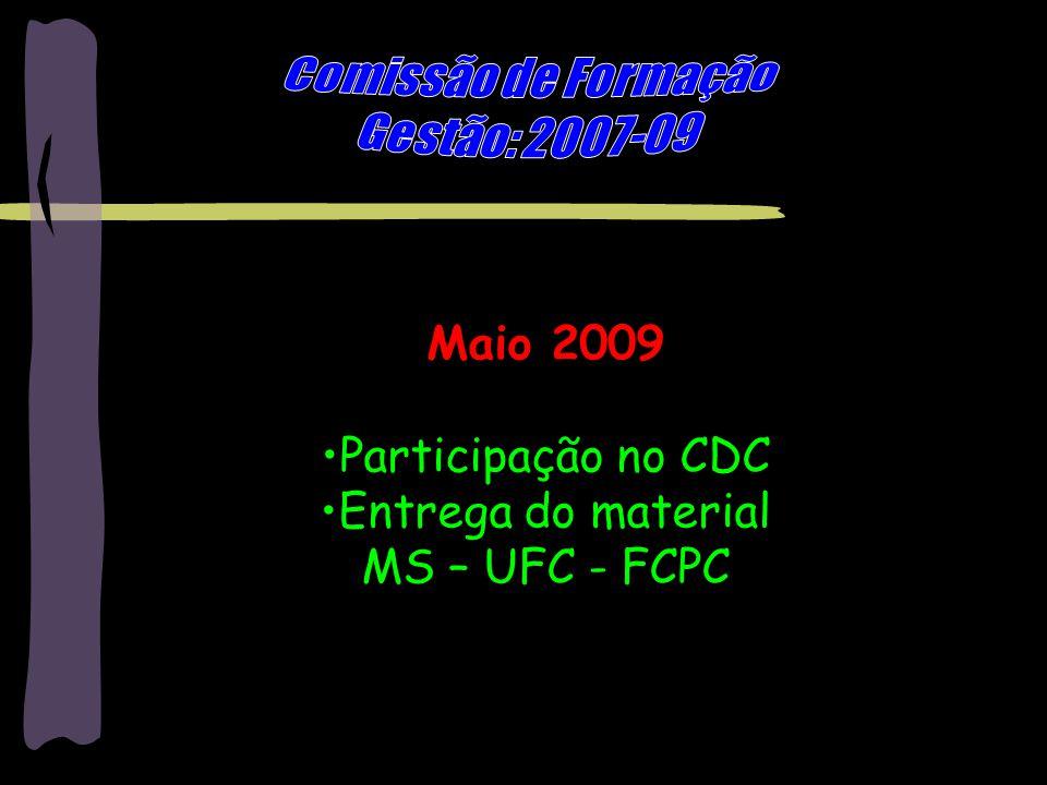 Marilene Grandesso - mgrandesso@uol.com.br4 Maio 2009 Participação no CDC Entrega do material MS – UFC - FCPC