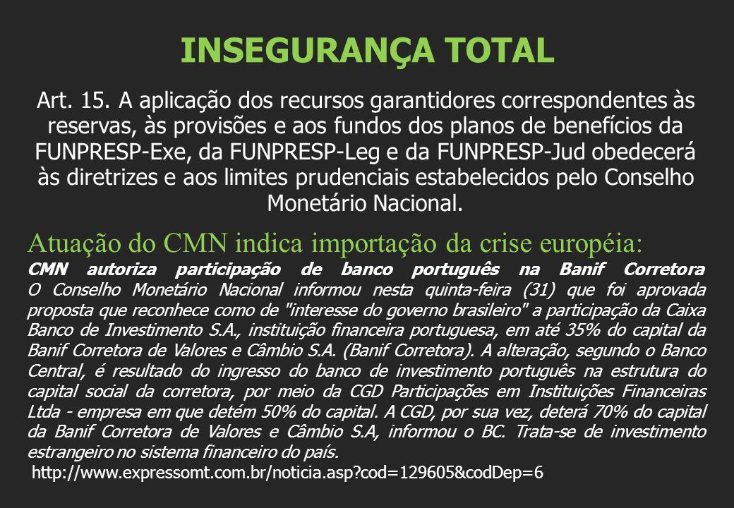 INSEGURANÇA TOTAL Art. 15.