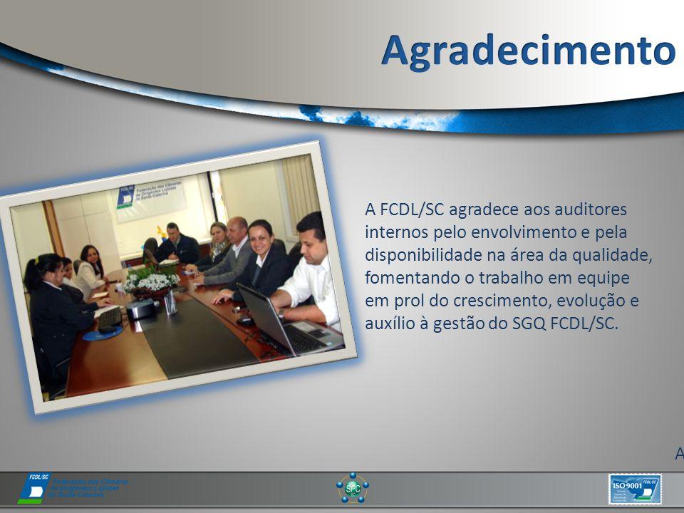 A FCDL/SC agradece aos auditores internos pelo envolvimento e pela disponibilidade na área da qualidade, fomentando o trabalho em equipe em prol do crescimento, evolução e auxílio à gestão do SGQ FCDL/SC.