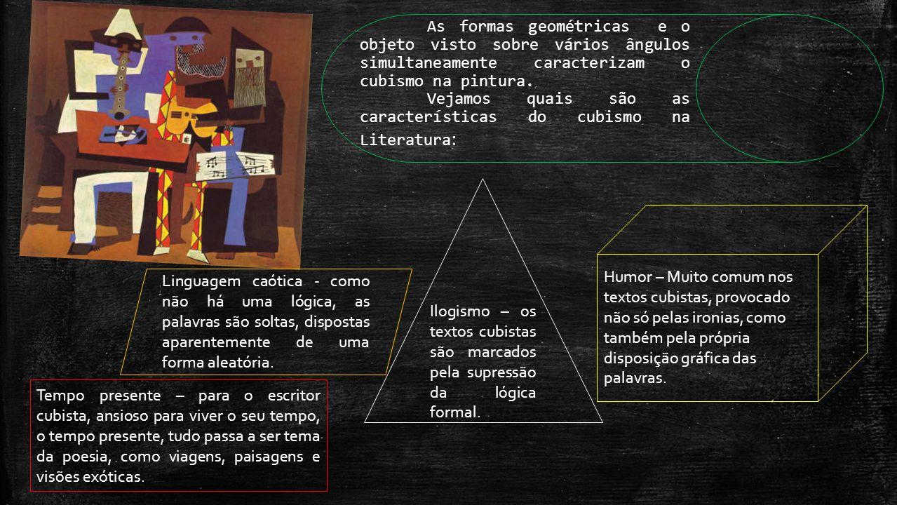 Ilogismo – os textos cubistas são marcados pela supressão da lógica formal. Linguagem caótica - como não há uma lógica, as palavras são soltas, dispos