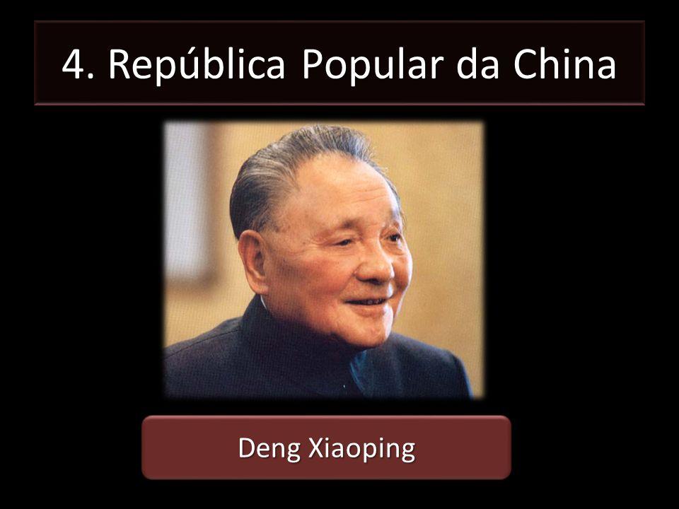 4. República Popular da China Deng Xiaoping