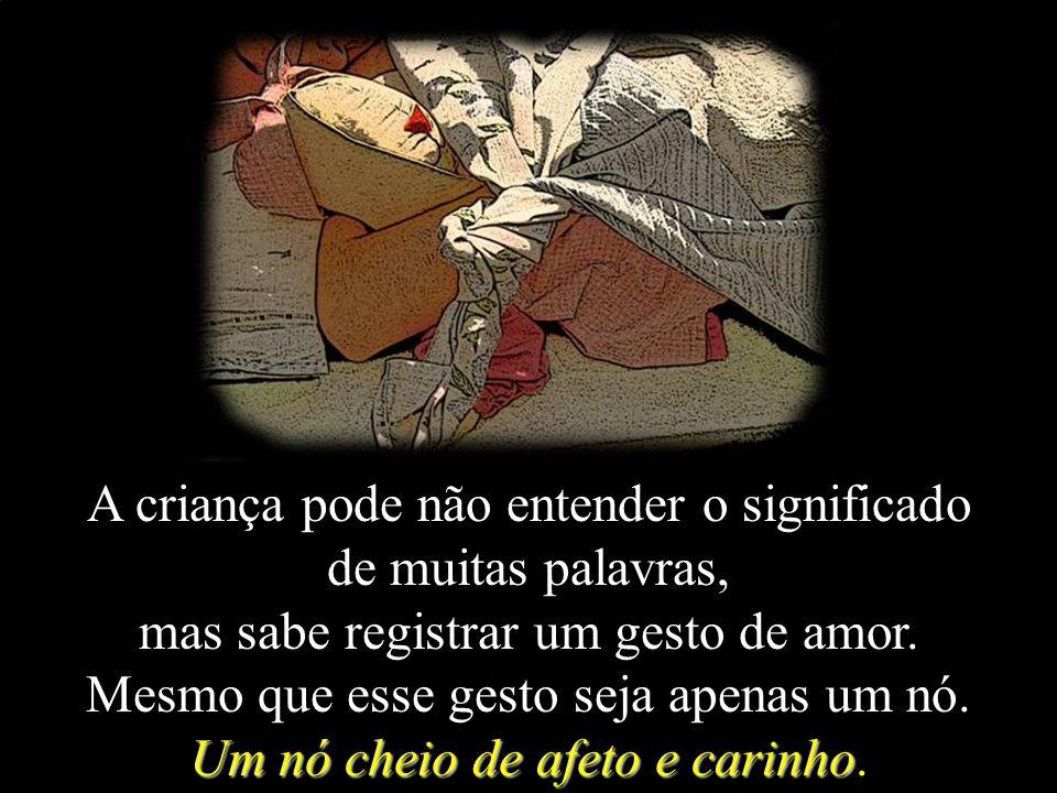 É por essa razão que um beijo, revestido do mais puro afeto, cura a dor de cabeça, o arranhão no joelho, o medo de escuro.