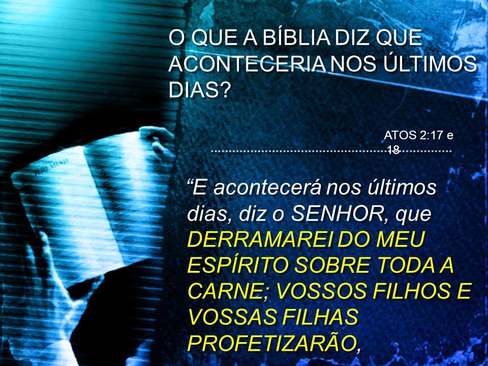 O QUE A BÍBLIA DIZ QUE ACONTECERIA NOS ÚLTIMOS DIAS.