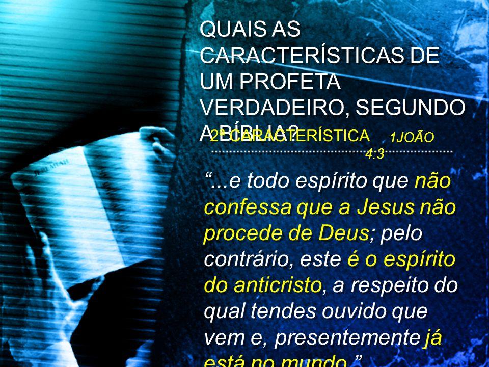 ...e todo espírito que não confessa que a Jesus não procede de Deus; pelo contrário, este é o espírito do anticristo, a respeito do qual tendes ouvido