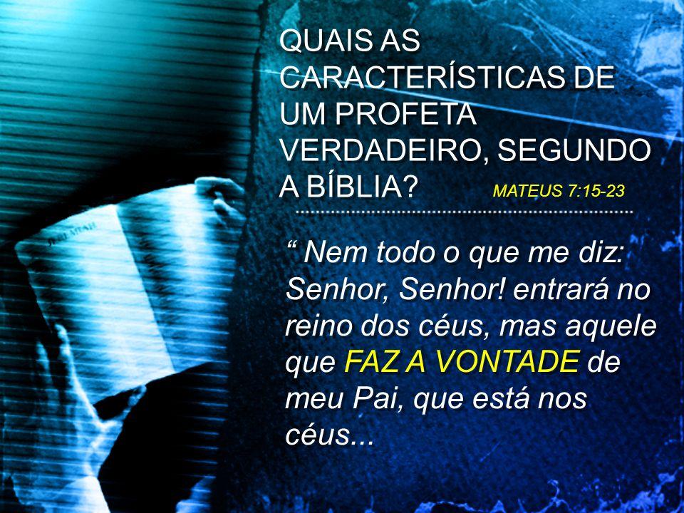 ...Muitos me dirão naquele dia: Senhor, Senhor, NÃO PROFETIZAMOS NÓS EM TEU NOME.
