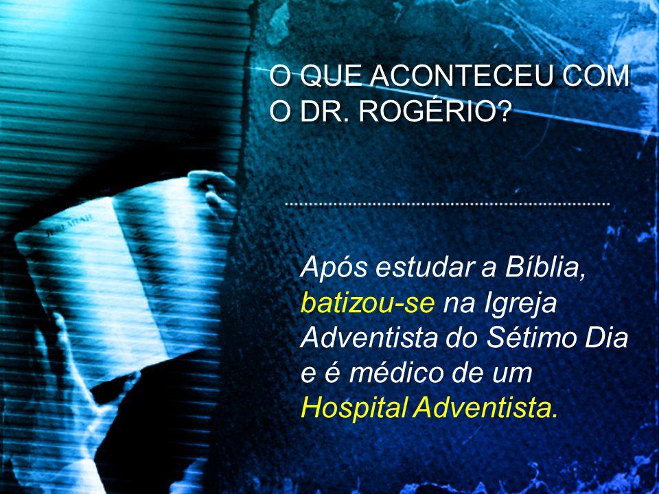 Após estudar a Bíblia, batizou-se na Igreja Adventista do Sétimo Dia e é médico de um Hospital Adventista.