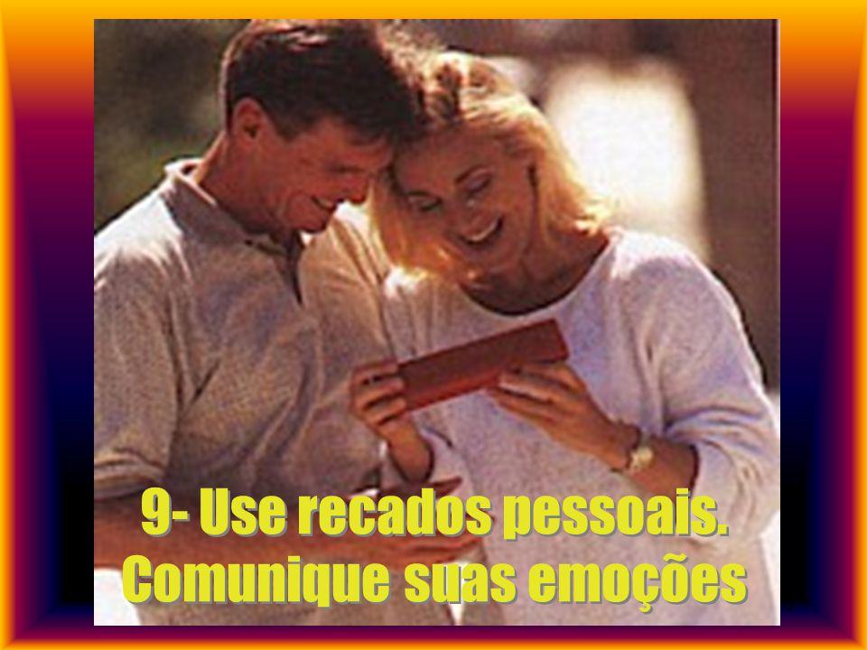 9 9- Use recados pessoais. Comunique suas emoções