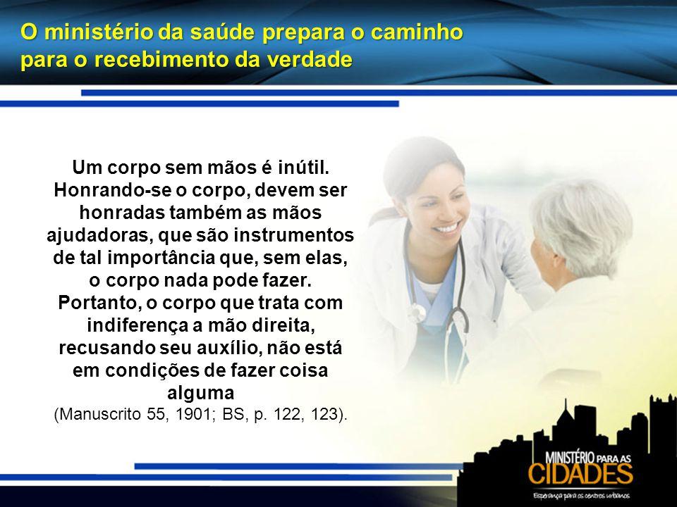 O ministério da saúde prepara o caminho para o recebimento da verdade Um corpo sem mãos é inútil.