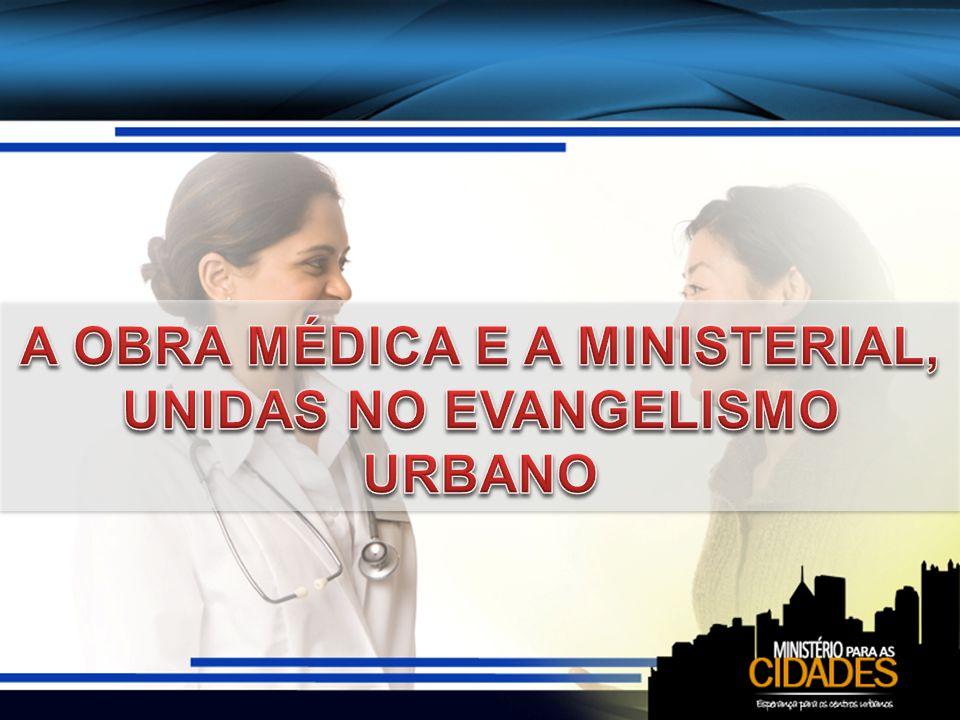 A obra médica deve acompanhar o ministério evangélico Em nossas grandes cidades, a obra médico-missionária deve andar de mãos dadas com o ministério evangélico.