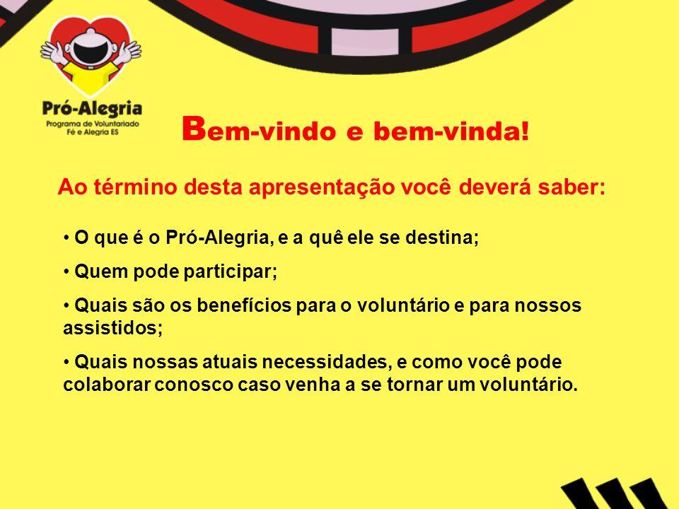 O Pró-Alegria: Programa de Voluntariado da Fundação Fé e Alegria, no estado do Espírito Santo.