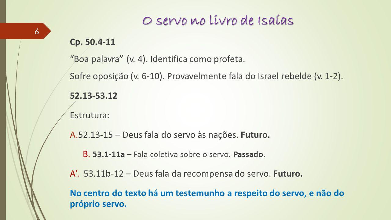 O servo no livro de Isaías A.52.13-15 – Deus fala do servo às nações.
