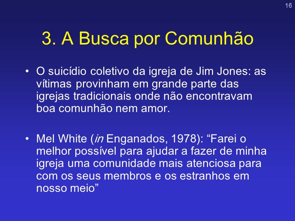 16 3. A Busca por Comunhão O suicídio coletivo da igreja de Jim Jones: as vítimas provinham em grande parte das igrejas tradicionais onde não encontra
