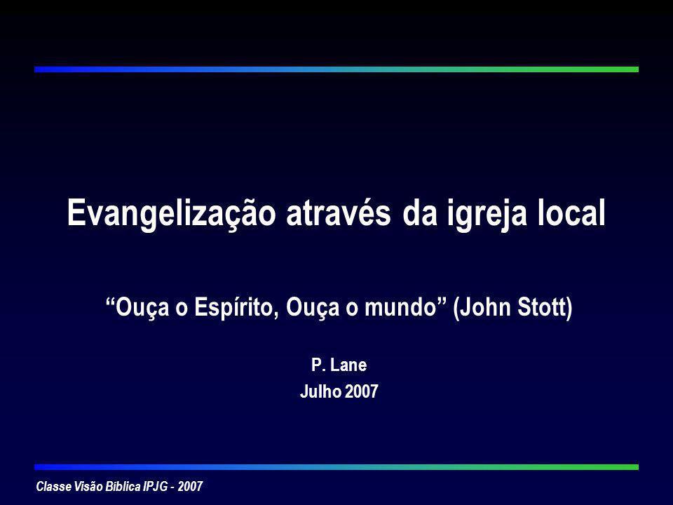 Classe Visão Bíblica IPJG - 2007 Compreender-se Uma 3 a forma de compreender a igreja: Dupla indentidade – A igreja deve ser Santa e Mundana Santa: Romanos 1.6-7, I Coríntios 1.2, I Pedro 2.9 Mundana: João 17.15-21 Exemplo de Jesus: Com a samaritana – João 4.1-4 Com publicanos e pecadores – Mateus 8.10-13 Com Zaqueu – Lucas 19.