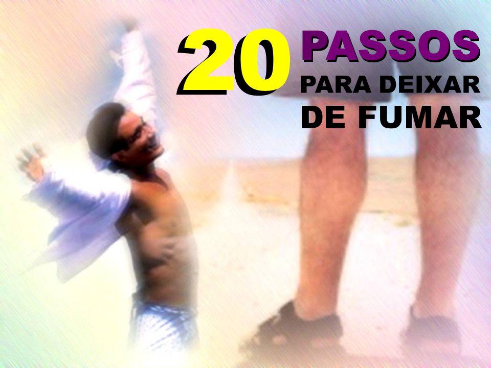 PASSOS PARA DEIXAR DE FUMAR 20