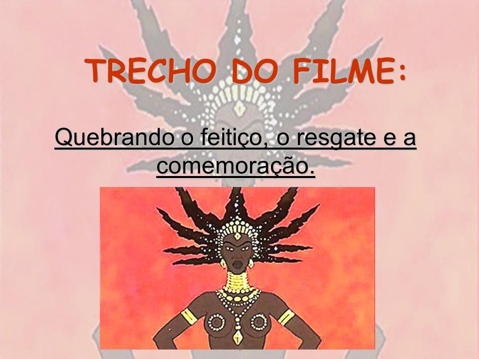 TRECHO DO FILME: Quebrando o feitiço, o resgate e a comemoração.