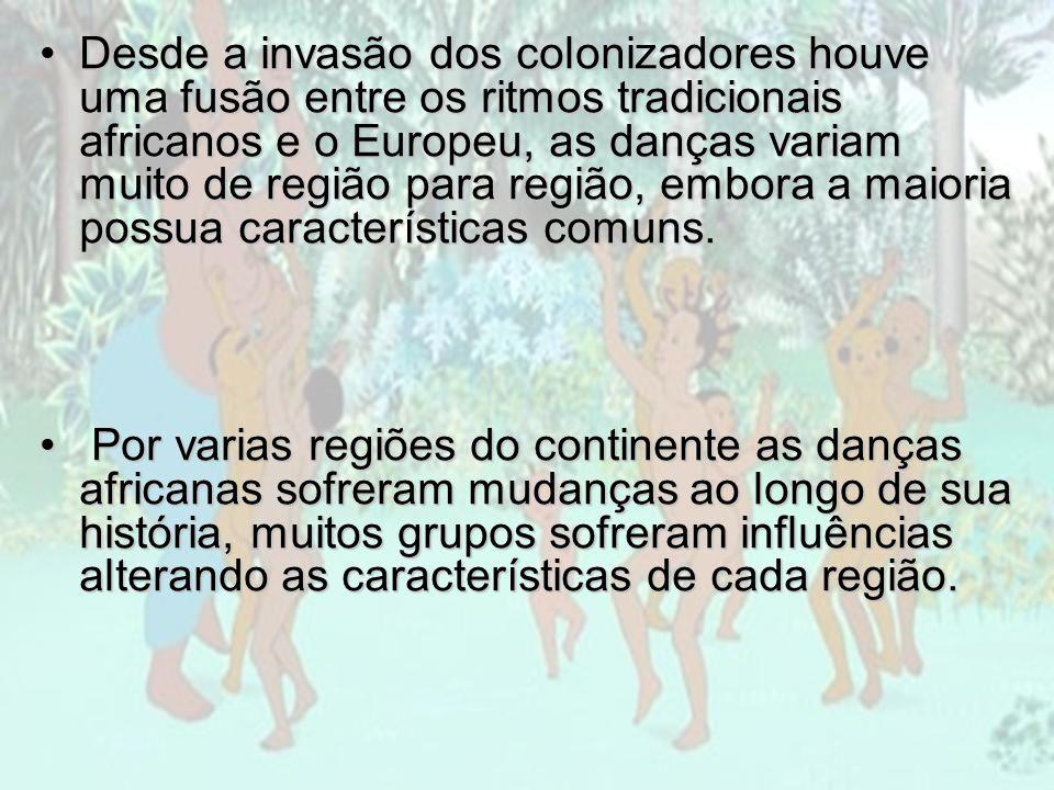 Desde a invasão dos colonizadores houve uma fusão entre os ritmos tradicionais africanos e o Europeu, as danças variam muito de região para região, em