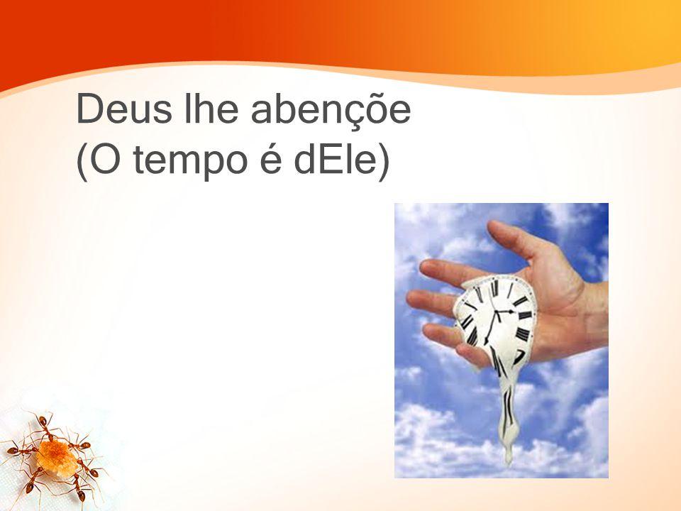 Deus lhe abençõe (O tempo é dEle)