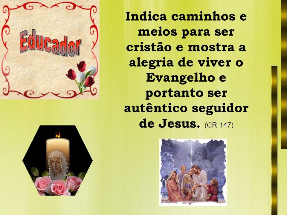 Indica caminhos e meios para ser cristão e mostra a alegria de viver o Evangelho e portanto ser autêntico seguidor de Jesus. (CR 147)
