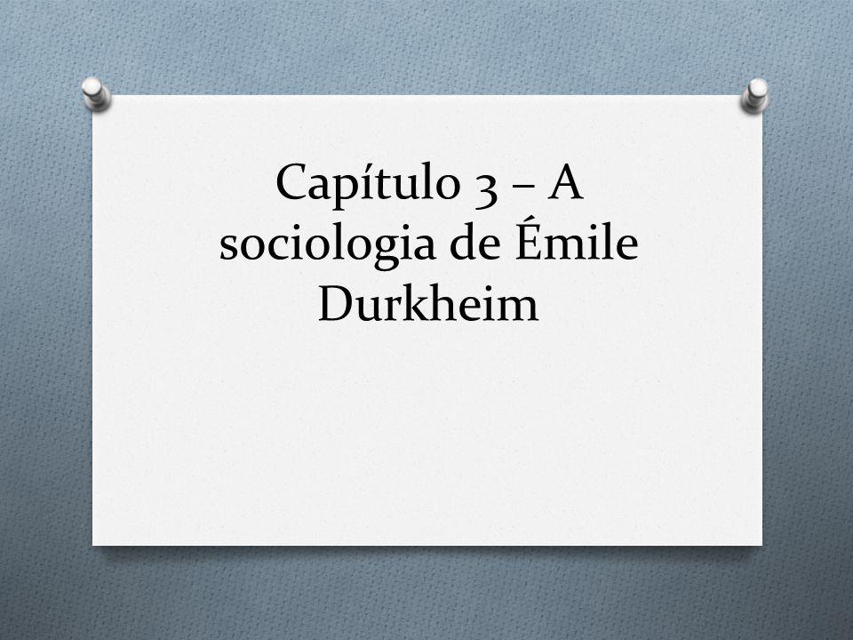 Capítulo 3 – A sociologia de Émile Durkheim