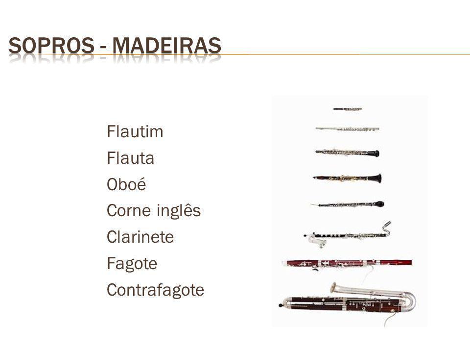 Flautim Flauta Oboé Corne inglês Clarinete Fagote Contrafagote