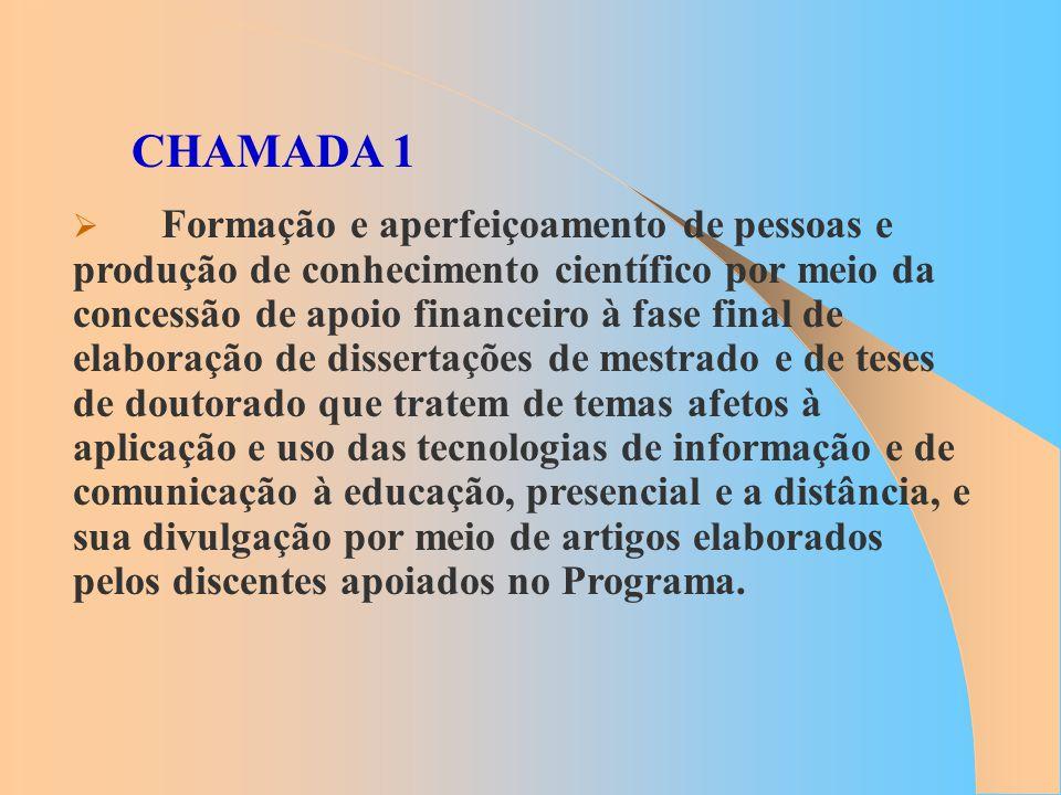 CHAMADA 1 Formação e aperfeiçoamento de pessoas e produção de conhecimento científico por meio da concessão de apoio financeiro à fase final de elabor