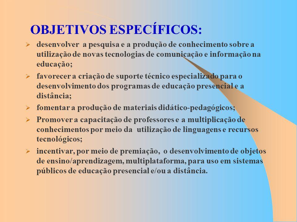 OBJETIVOS ESPECÍFICOS: desenvolver a pesquisa e a produção de conhecimento sobre a utilização de novas tecnologias de comunicação e informação na educ