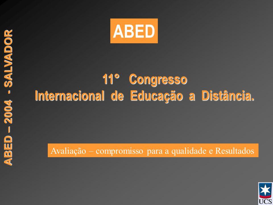 ABED – 2004 - SALVADOR 11° Congresso Internacional de Educação a Distância.