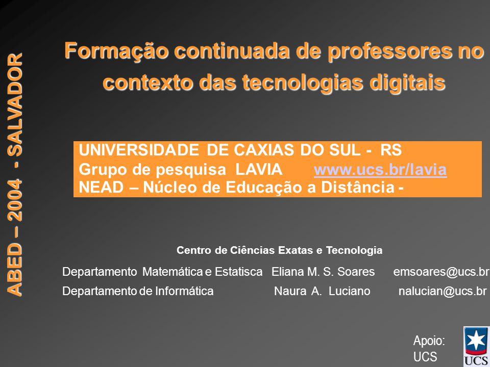 ABED – 2004 - SALVADOR Centro de Ciências Exatas e Tecnologia Departamento Matemática e Estatisca Eliana M.
