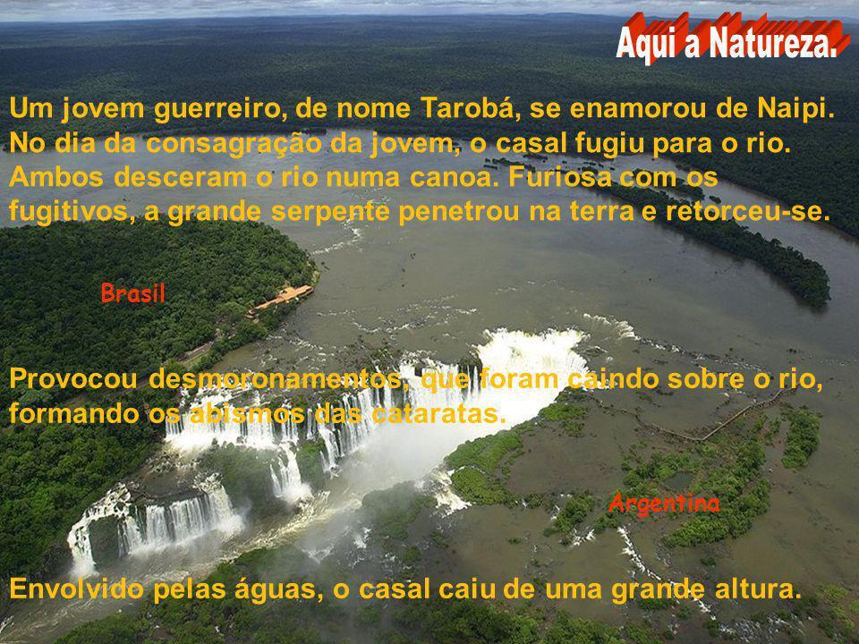 Paraguay Brasil Em suas margens, viviam os índios Caigangues, que reverenciavam o deus-serpente, filho de Tupã. O cacique da tribo tinha uma filha, fo