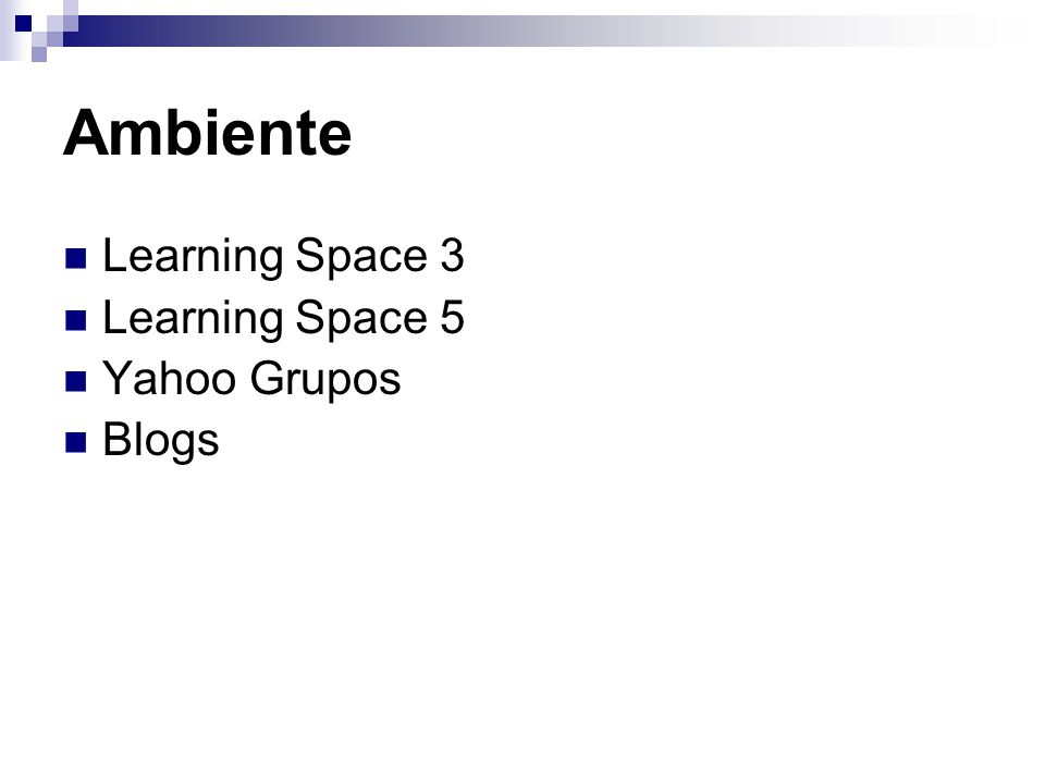 Ambiente Learning Space 3 Learning Space 5 Yahoo Grupos Blogs