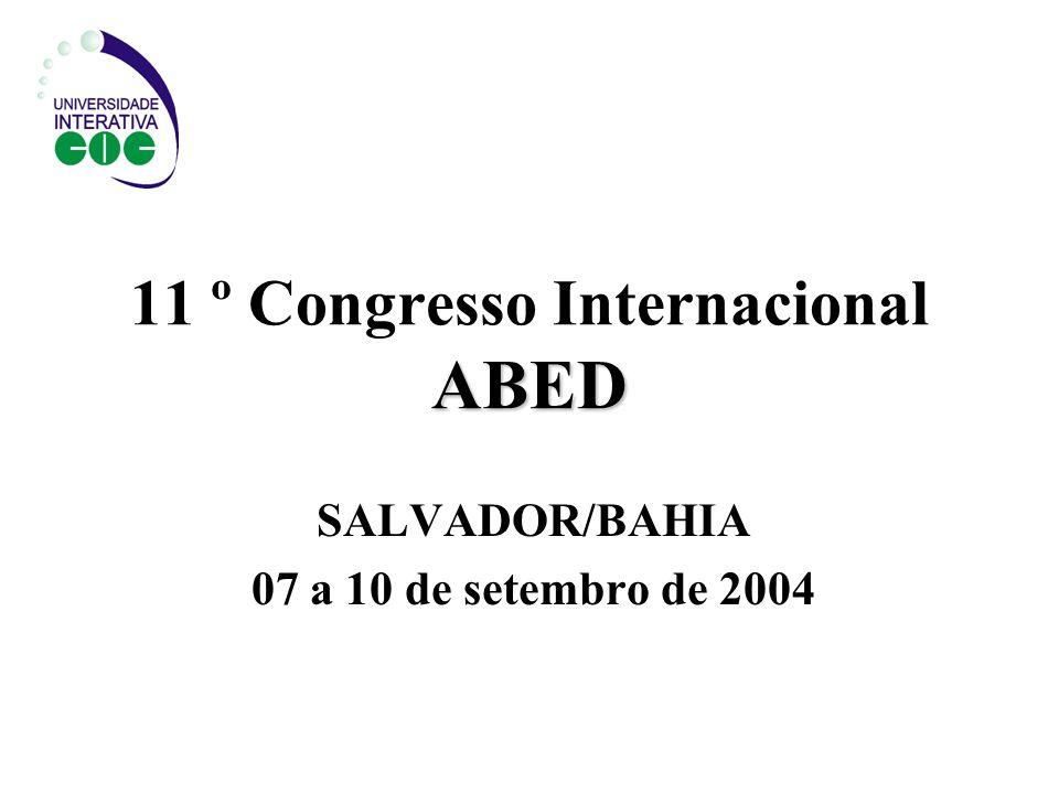 ABED 11 º Congresso Internacional ABED SALVADOR/BAHIA 07 a 10 de setembro de 2004