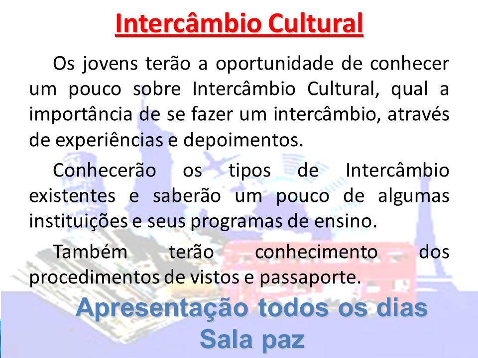 Intercâmbio Cultural Os jovens terão a oportunidade de conhecer um pouco sobre Intercâmbio Cultural, qual a importância de se fazer um intercâmbio, at