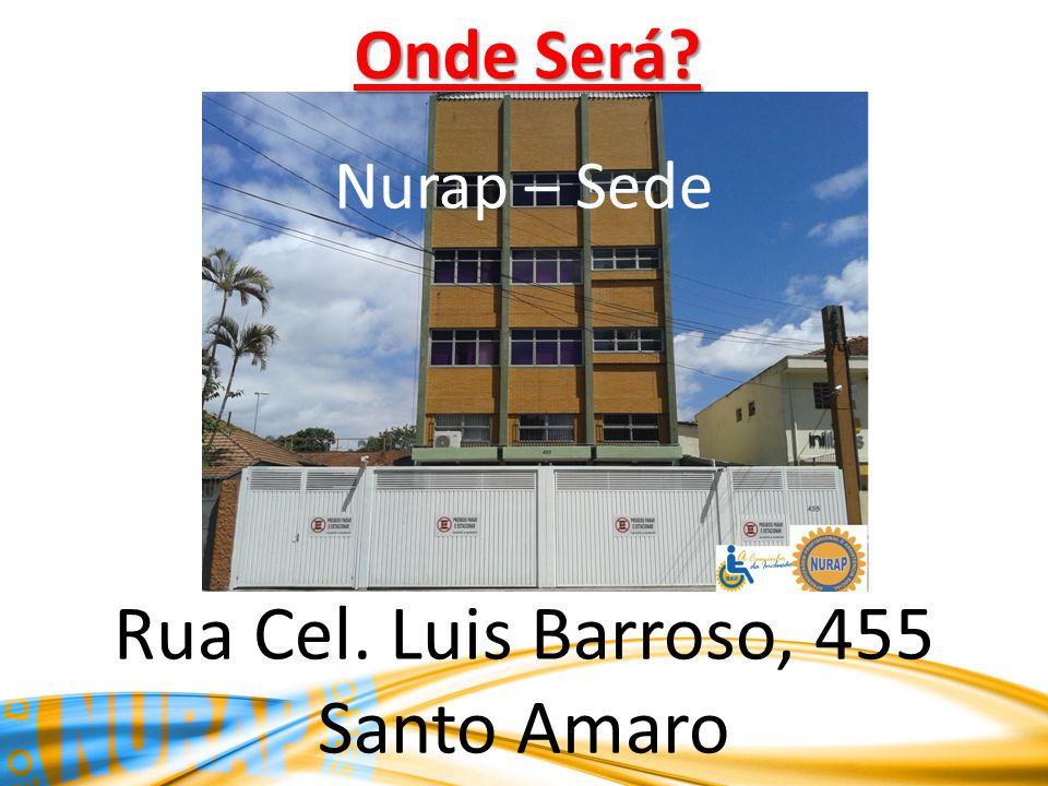 Onde Será? Nurap – Sede Rua Cel. Luis Barroso, 455 Santo Amaro