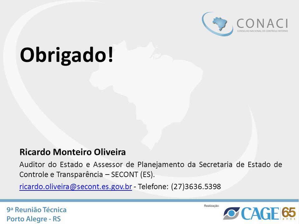 Ricardo Monteiro Oliveira Auditor do Estado e Assessor de Planejamento da Secretaria de Estado de Controle e Transparência – SECONT (ES). ricardo.oliv
