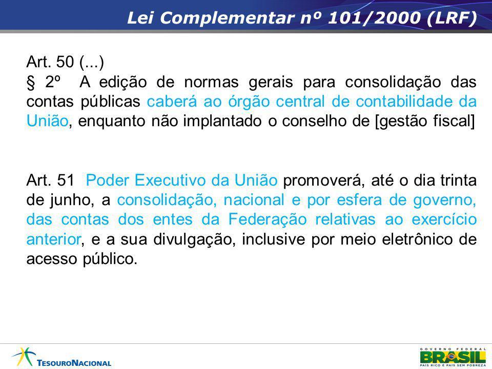 Lei Complementar nº 101/2000 (LRF) Art. 50 (...) § 2º A edição de normas gerais para consolidação das contas públicas caberá ao órgão central de conta