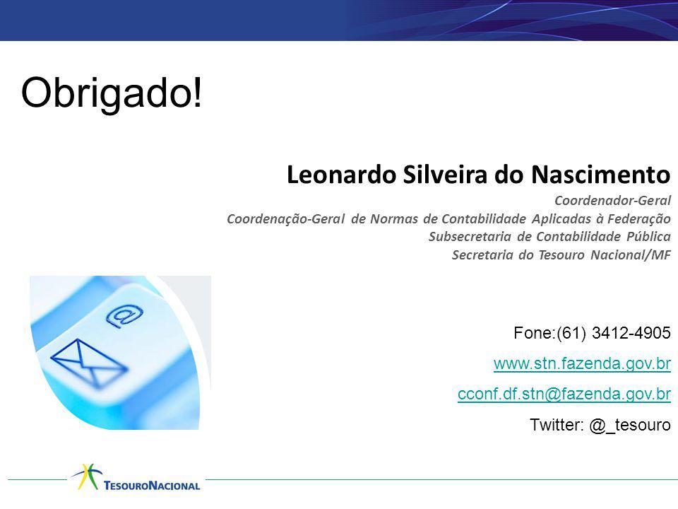 Obrigado! Leonardo Silveira do Nascimento Coordenador-Geral Coordenação-Geral de Normas de Contabilidade Aplicadas à Federação Subsecretaria de Contab
