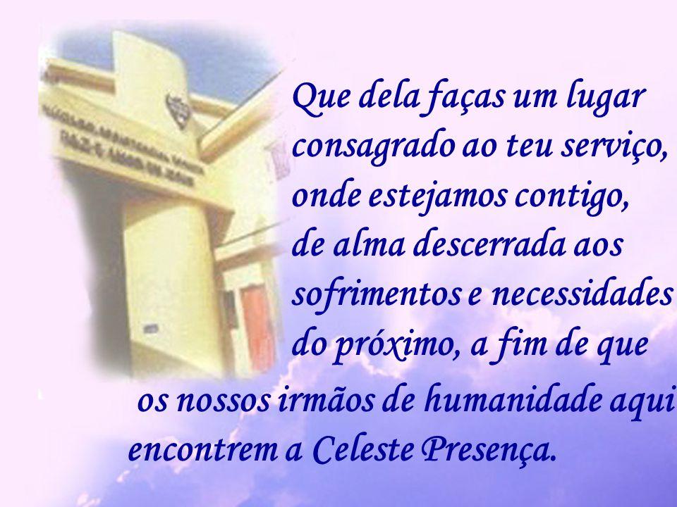 Ajuda-nos a exaltá-la, através do respeito à nossa própria consciência, para que ela seja dignificada na veneração dos outros.