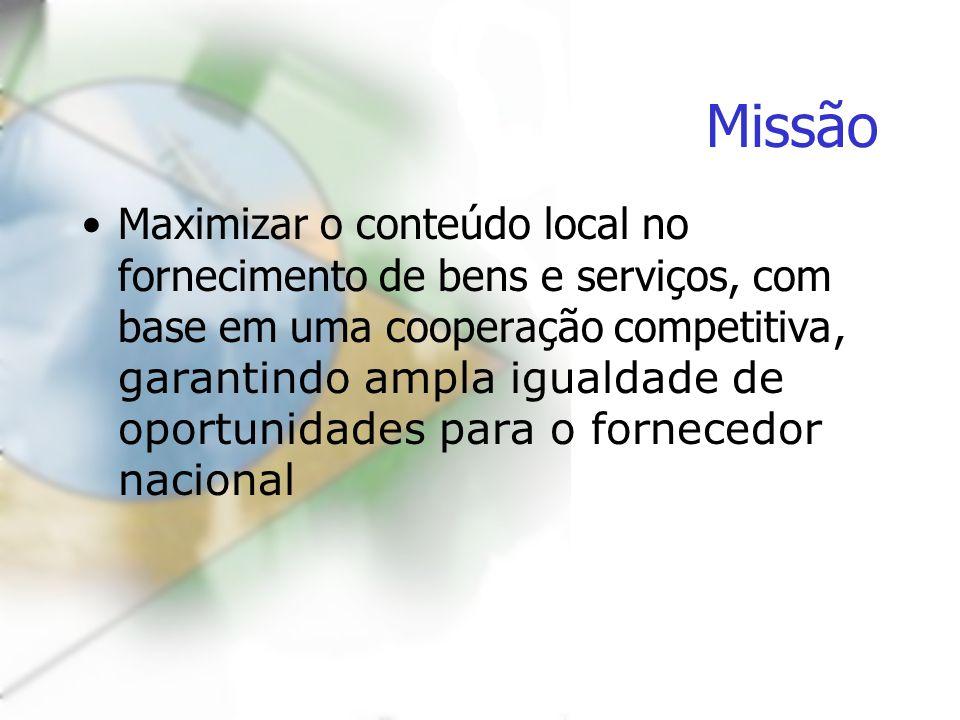 Missão Maximizar o conteúdo local no fornecimento de bens e serviços, com base em uma cooperação competitiva, garantindo ampla igualdade de oportunida