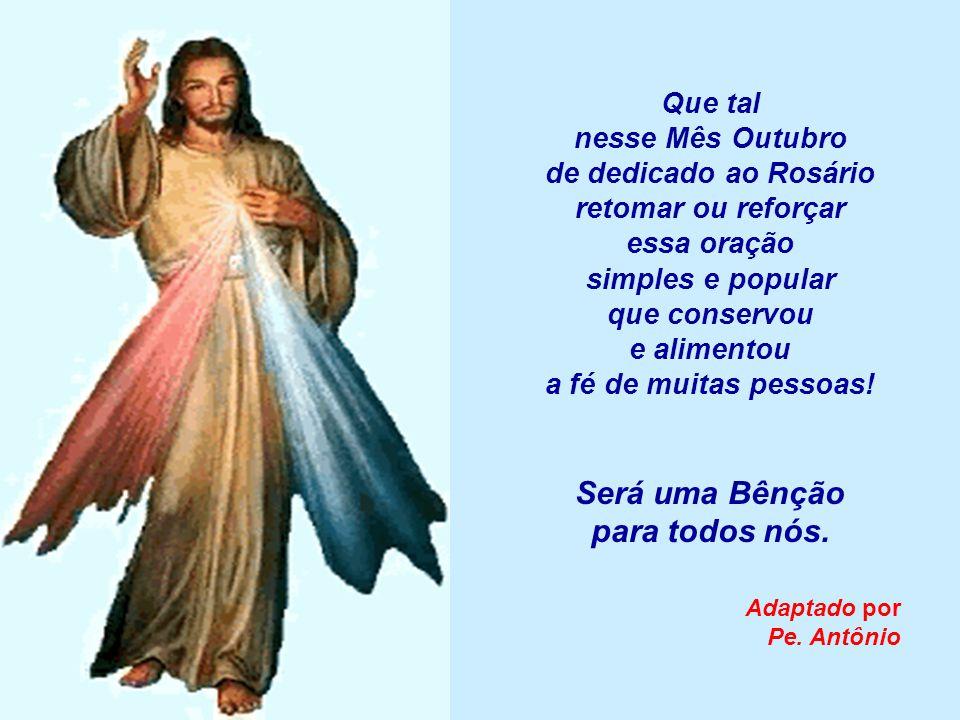 O Papa João Paulo II acrescentou os Mistérios da Luz que falam da Vida Pública de Jesus: 1º mistério: - O Batismo de Jesus.