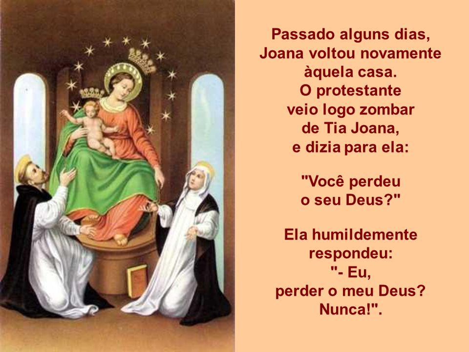 Uma humilde devota de Nossa Senhora: Havia uma senhora muito simples que vendia verduras na vizinhança. Certo dia, tia Joana, conhecida por todos na v