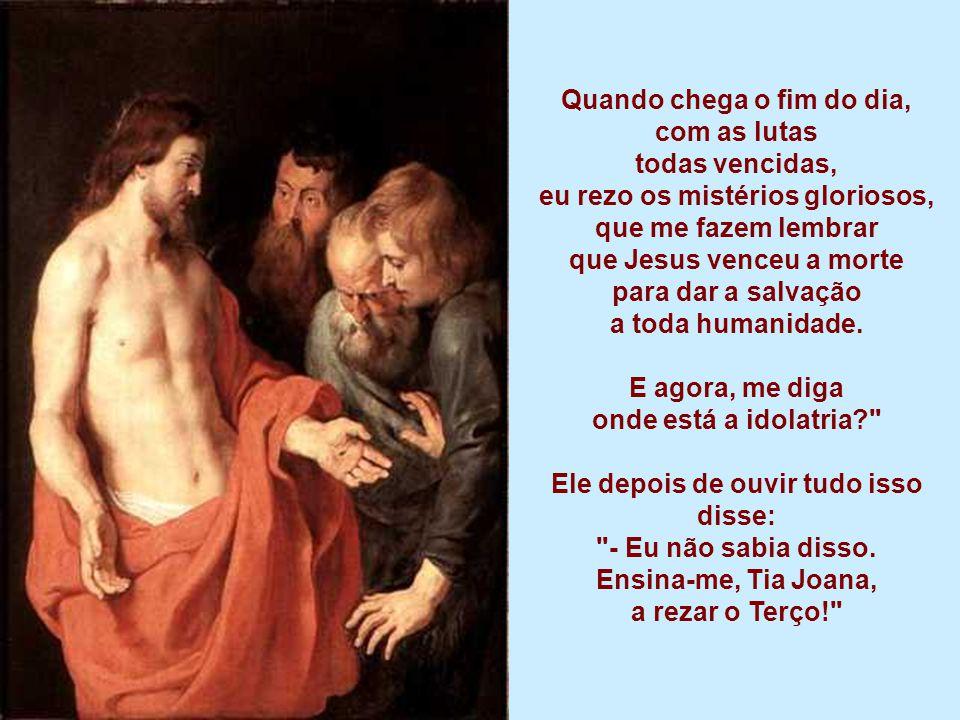 O Rosário de Nossa Senhora tem 15 Mistérios que são: os cinco gozosos, os cinco dolorosos e os cinco gloriosos. De manhã, quando me levanto para inici