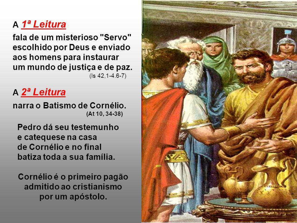 A 1ª Leitura fala de um misterioso Servo escolhido por Deus e enviado aos homens para instaurar um mundo de justiça e de paz.