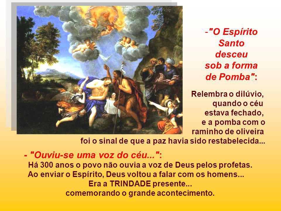 - Ouviu-se uma voz do céu... : Há 300 anos o povo não ouvia a voz de Deus pelos profetas.