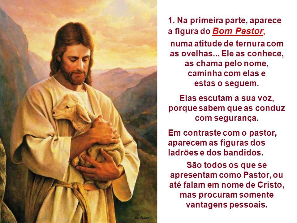 1.Na primeira parte, aparece a figura do Bom Pastor, numa atitude de ternura com as ovelhas...