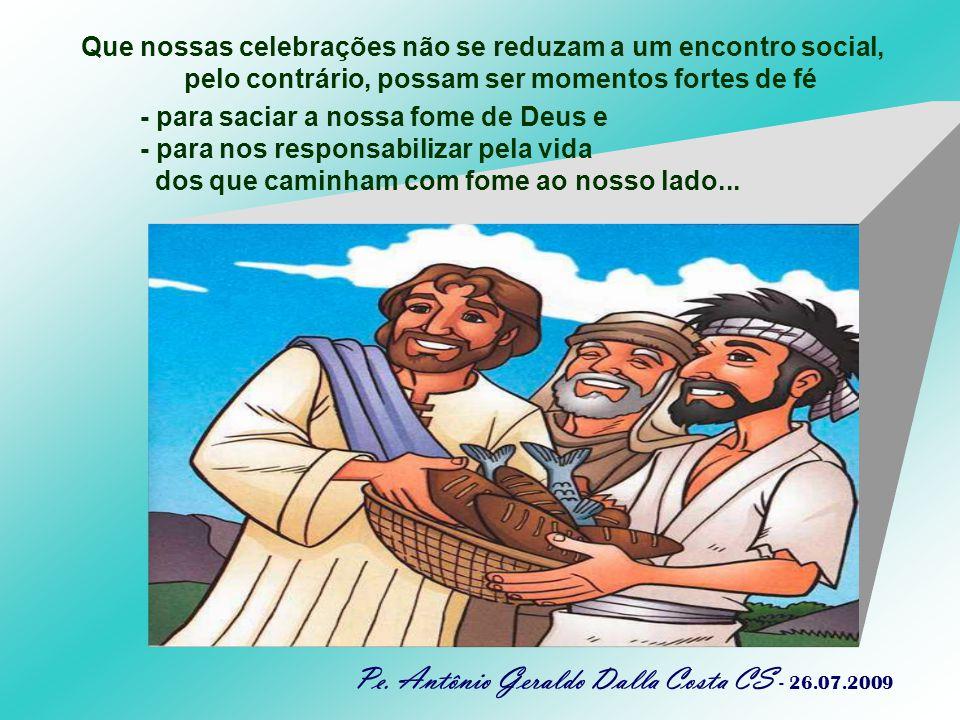 + Cristo ainda hoje continua a nos alimentar A multiplicação dos pães é sinal profético do pão da vida eterna.