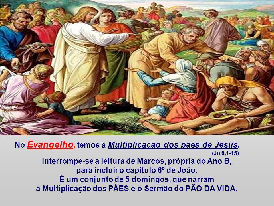 No Evangelho, temos a Multiplicação dos pães de Jesus.