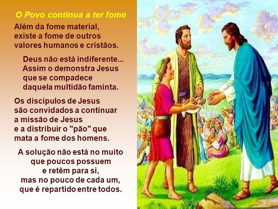 - O Povo, faminto, seguiu o Cristo, que se retirara para um lugar deserto.